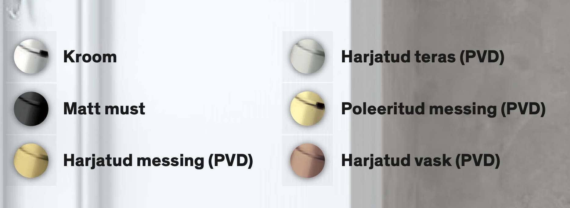 Silhouet seeria viimistlused: kroom, must matt, harjatud messing, harjatud vask, poleeritud messing, matt kroom.